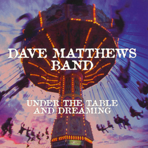 Dave_Matthews_Band_-_Under_the_Table_and_Dreaming